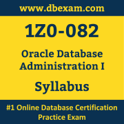 1Z0-082 Syllabus, 1Z0-082 Latest Dumps PDF, Oracle Database Administration I Dumps, 1Z0-082 Free Download PDF Dumps, Database Administration I Dumps