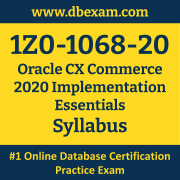 1Z0-1068-20 Syllabus, 1Z0-1068-20 Latest Dumps PDF, Oracle CX Commerce Implementation Essentials Dumps, 1Z0-1068-20 Free Download PDF Dumps, CX Commerce Implementation Essentials Dumps
