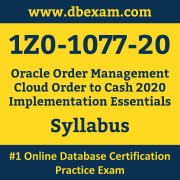 1Z0-1077-20 Syllabus, 1Z0-1077-20 Latest Dumps PDF, Oracle Order Management Cloud Order to Cash Implementation Essentials Dumps, 1Z0-1077-20 Free Download PDF Dumps, Order Management Cloud Order to Cash Implementation Essentials Dumps
