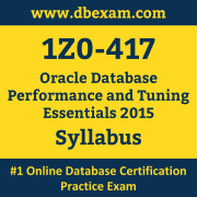 1Z0-417 Syllabus, 1Z0-417 Latest Dumps PDF, Oracle Database Performance and Tuning Essentials Dumps, 1Z0-417 Free Download PDF Dumps, Database Performance and Tuning Essentials Dumps