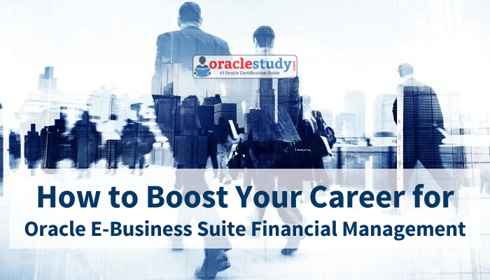 1Z0-516 study guide, 1Z0-517 study guide, 1Z0-518 study guide, Oracle Receivables certification, Oracle Payables certification, Oracle General Ledger certification, E-Business Suite Financial Management Certification, Oracle E-Business Suite, Oracle career, E-Business Suite Financial Management Jobs