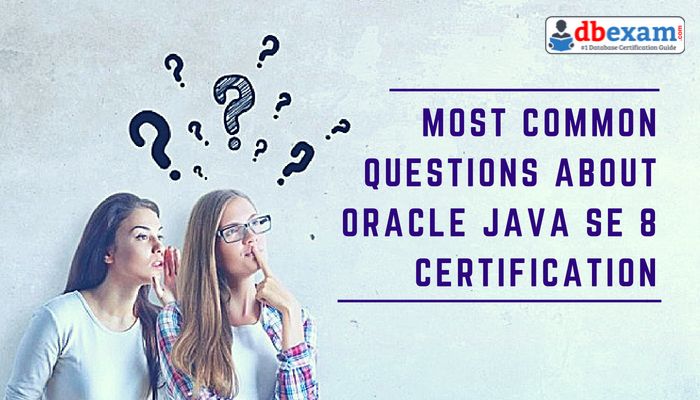 1Z0-808 Certification, 1Z0–808, Java, OCAJP, OCAJP 8, OCPJP, Oracle OCA Certification