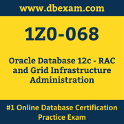 1Z0-068: Oracle Database 12c - RAC and Grid Infrastructure Administration