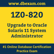 1Z0-820: Upgrade to Oracle Solaris 11 System Administrator